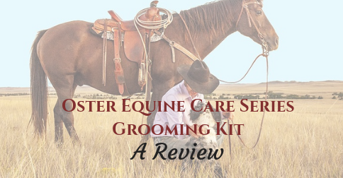 Oster Equine Care Series Grooming Kit-A Review